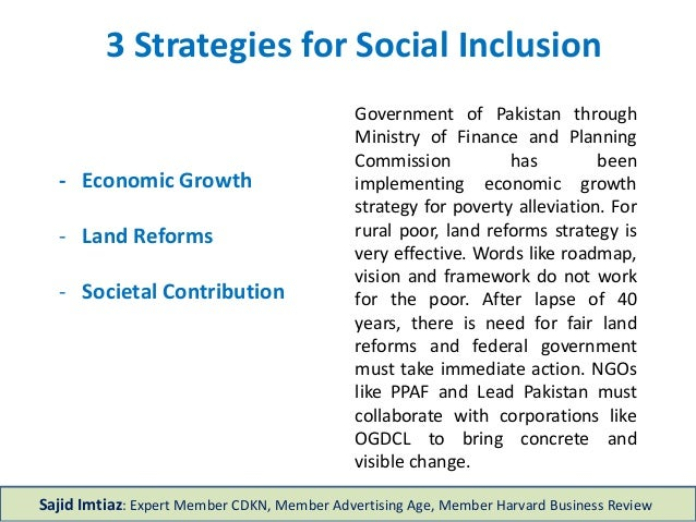 - Economic Growth - Land Reforms - Societal Contribution 3 Strategies for Social Inclusion Government of Pakistan through ...