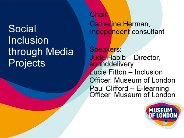 Social Inclusion through Media Projects Speakers: Jude Habib – Director, sounddelivery Lucie Fitton – Inclusion  Officer, ...