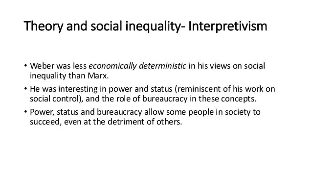 weber and marx inequality In this paper, marx's and weber's theories of class inequality will be critically examined in order to find similarities and differences between them firstly, both theorists highlighted property as a criterion of class differentiation.