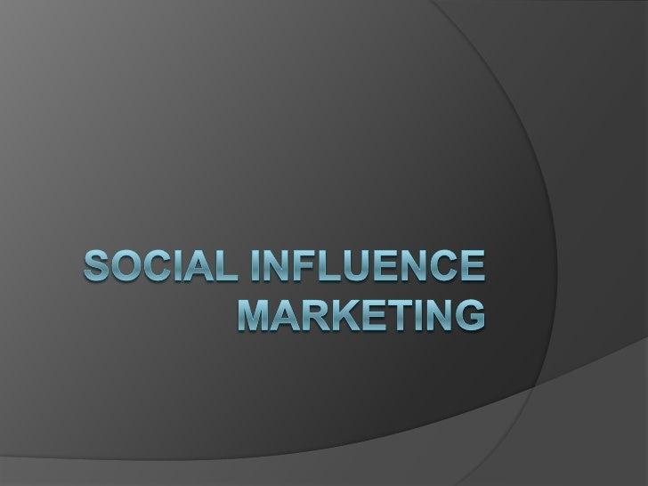 Social Influence Marketing<br />