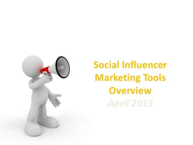 Social Influencer Marketing Tools Overview April 2013