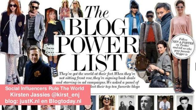 Social Influencers Rule The World Kirsten Jassies @kirst_enj blog: justK.nl en Blogtoday.nl