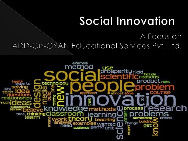 New strategies, concepts, ideas (products, Services and models) and organizations that meet social needs and create new so...