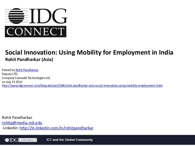 Social Innovation: Using Mobility for Employment in India Rohit Pandharkar (Asia) Posted by Rohit Pandharkar Deputy CTO Co...