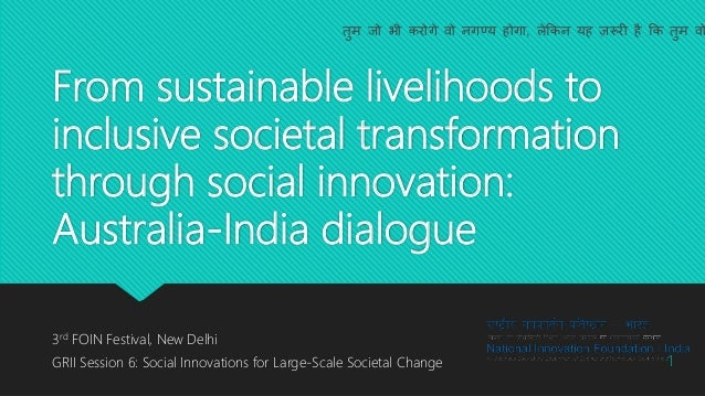 From sustainable livelihoods to inclusive societal transformation through social innovation: Australia-India dialogue 3rd ...