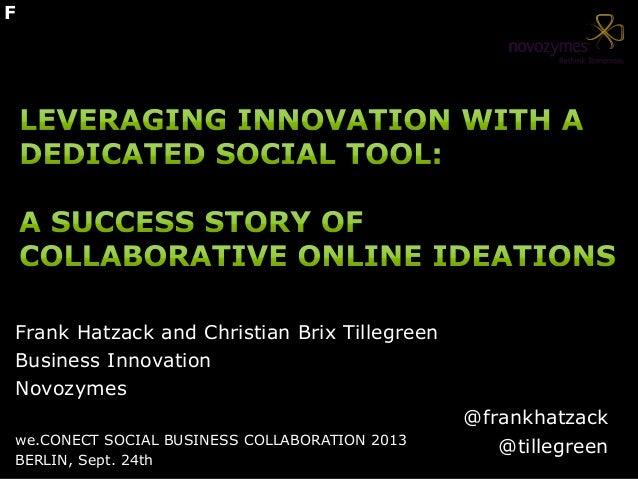 @frankhatzack @tillegreen Frank Hatzack and Christian Brix Tillegreen Business Innovation Novozymes we.CONECT SOCIAL BUSIN...