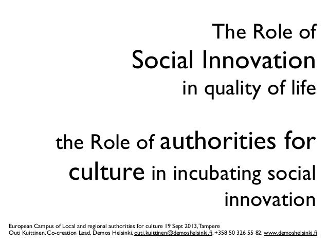 The Role of Social Innovation in quality of life the Role of authorities for culture in incubating social innovation Europ...