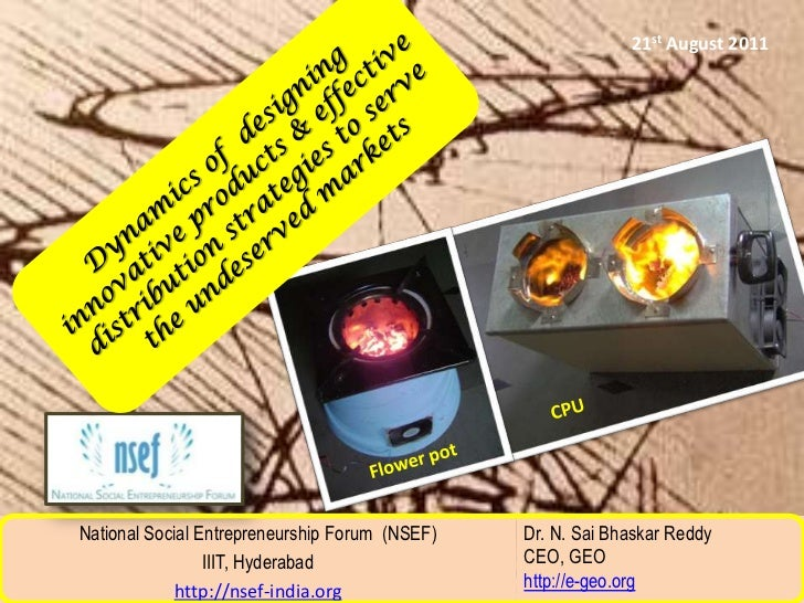 21st August 2011<br />Dynamics of designing innovative products & effective distribution strategies to serve theundeserv...