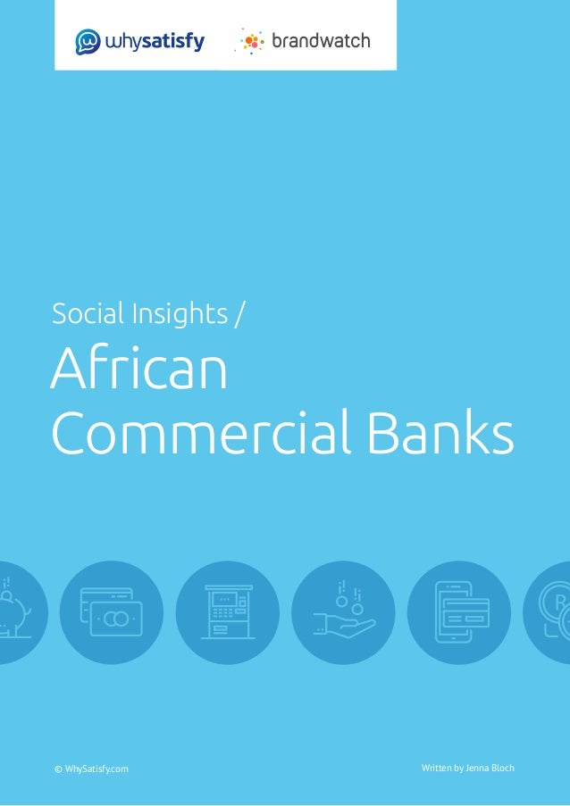 Social Insights/ African Commercial Banks	 © WhySatisfy.com | 1 © WhySatisfy.com Social Insights / African Commercial Bank...