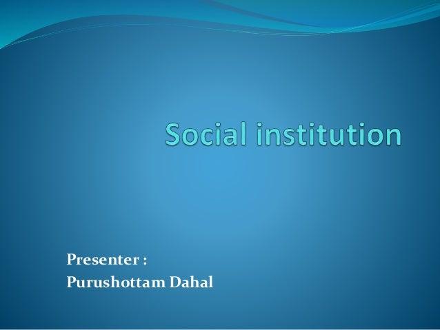 Presenter : Purushottam Dahal