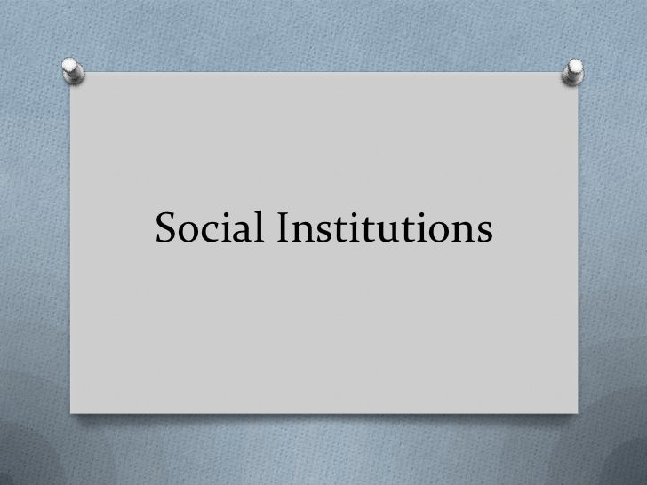Social Institutions<br />