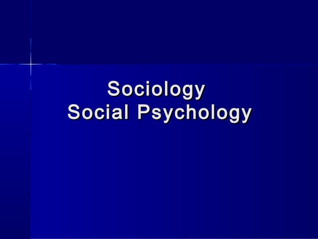 Sociology Social Psychology
