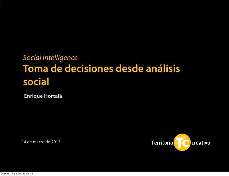 Social Intelligence                Toma de decisiones desde análisis                social                 Enrique Hortalá...