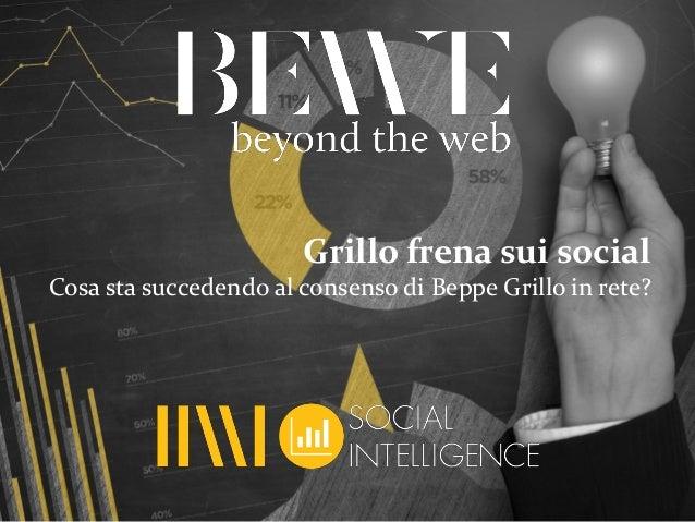 Grillo frena sui socialCosa sta succedendo al consenso di Beppe Grillo in rete?
