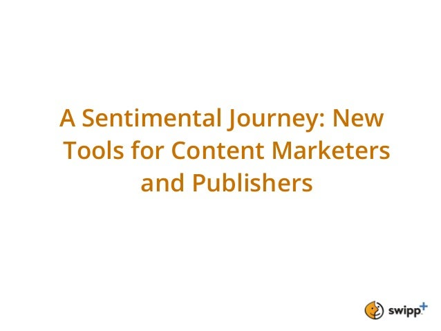 A Sentimental Journey: NewTools for Content Marketersand Publishers