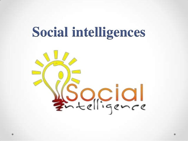 Social intelligences