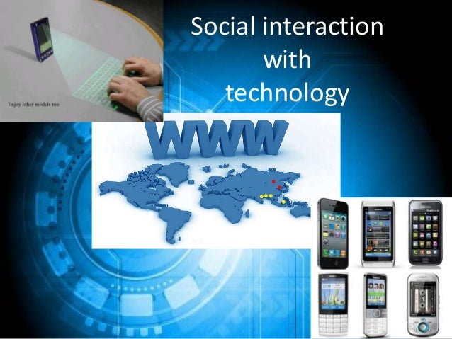 Social interaction       with   technology