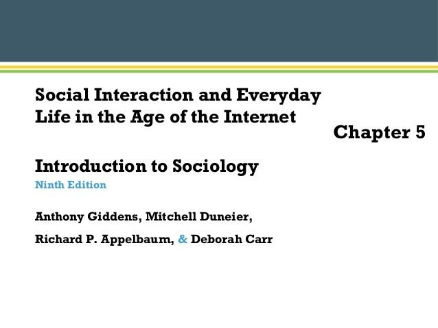 vermette pp chapter social interaction and everyday life in t  introduction to sociology ninth edition anthony giddens mitchell duneier richard p appelbaum