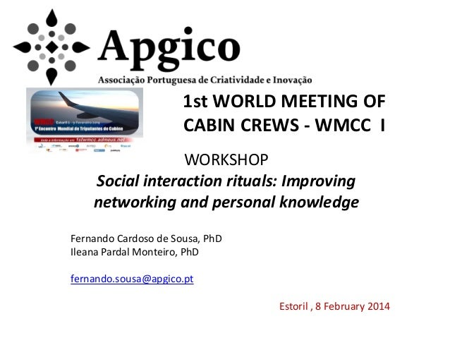 1st WORLD MEETING OF CABIN CREWS - WMCC I WORKSHOP Social interaction rituals: Improving networking and personal knowledge...