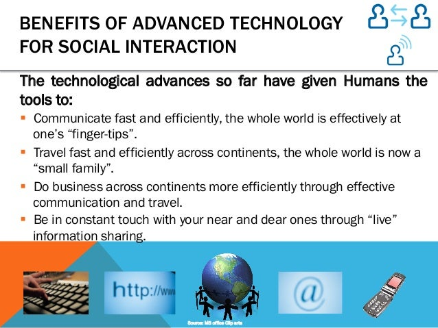 technology and benefits to society Technology in business has many benefits including security, automation and overall efficiency it helps employees and consumers.
