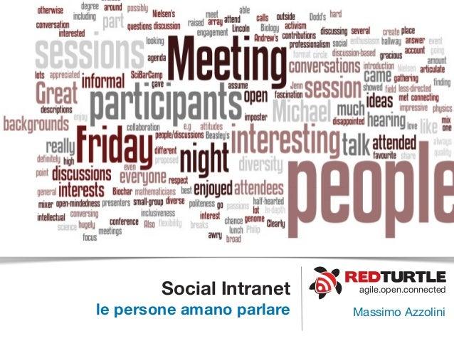 agile.open.connectedSocial Intranetle persone amano parlare Massimo Azzolini