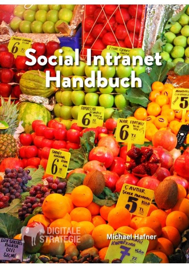Social Intranet Handbuch Grundlagen, Praxis, Ar- beitsunterlagen Michael Hafner 1Social Intranet Handbuch