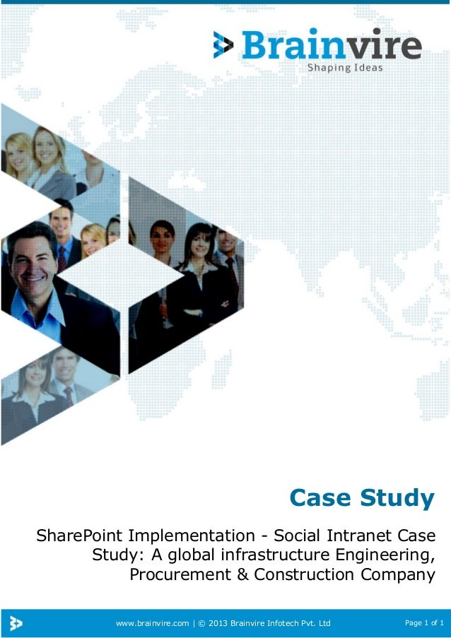 www.brainvire.com | © 2013 Brainvire Infotech Pvt. Ltd Page 1 of 1 Case Study SharePoint Implementation - Social Intranet ...