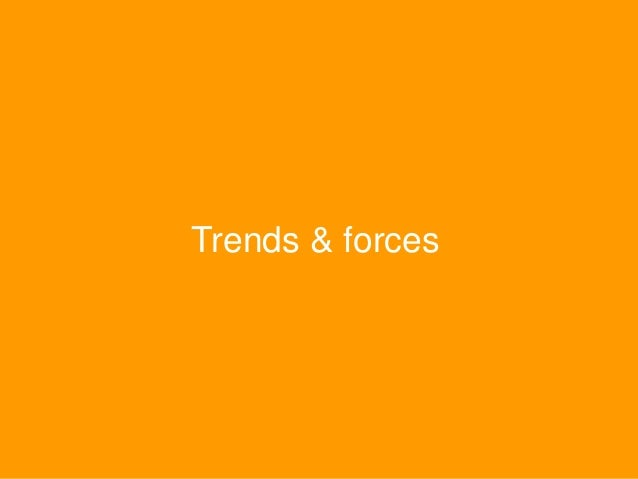 Trends & forces