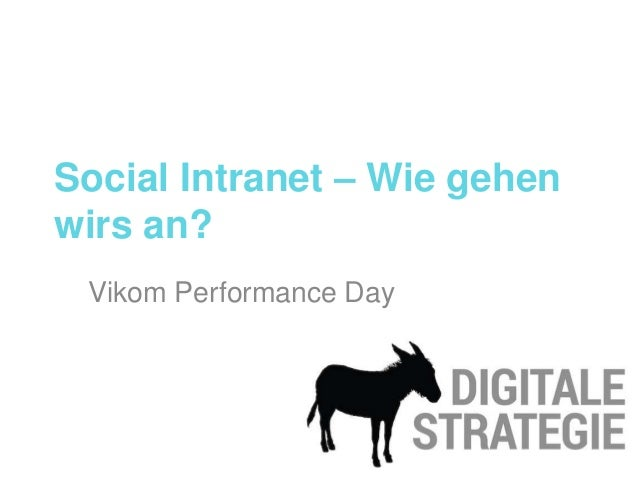 Social Intranet – Wie gehen wirs an? Vikom Performance Day
