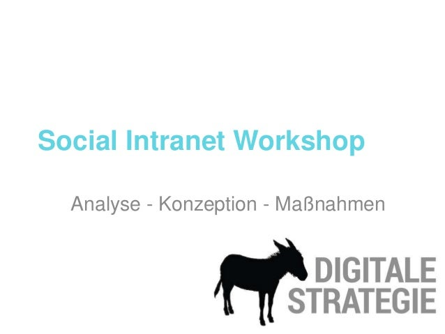 Social Intranet Workshop Analyse - Konzeption - Maßnahmen