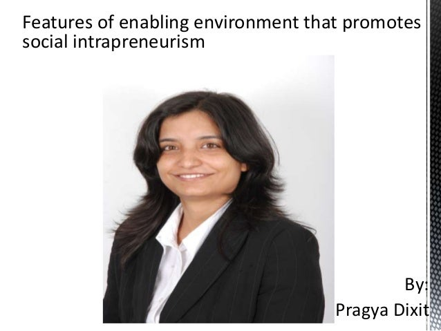 Features of enabling environment that promotessocial intrapreneurism                                            By:       ...
