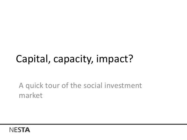 Capital, capacity, impact? A quick tour of the social investment market