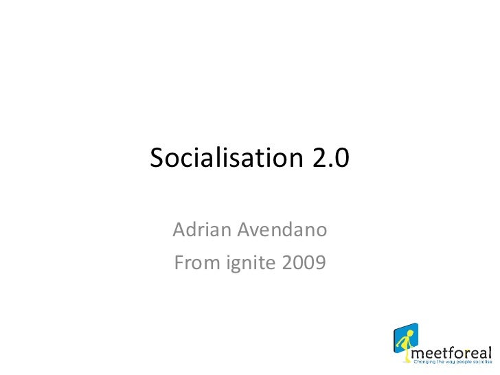 Adrian Avendano From ignite 2009 Socialisation 2.0