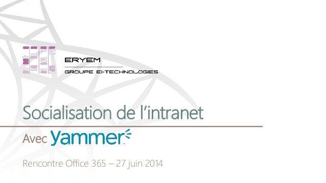 Socialisation de l'intranet Avec Rencontre Office 365 – 27 juin 2014