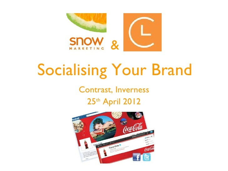 &Socialising Your Brand     Contrast, Inverness      25th April 2012