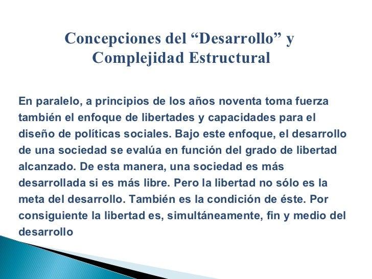 """Concepciones del """"Desarrollo"""" y  Complejidad Estructural En paralelo, a principios de los años noventa toma fuerza también..."""