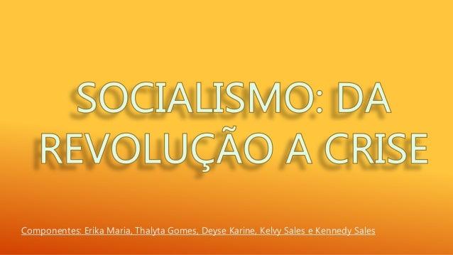Componentes: Erika Maria, Thalyta Gomes, Deyse Karine, Kelvy Sales e Kennedy Sales