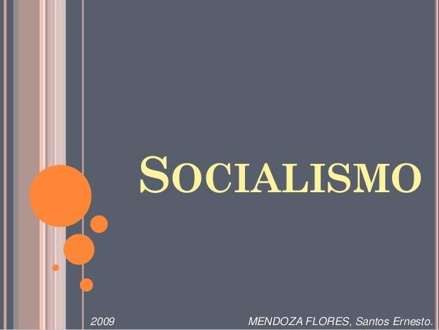 SOCIALISMO2009      MENDOZA FLORES, Santos Ernesto.