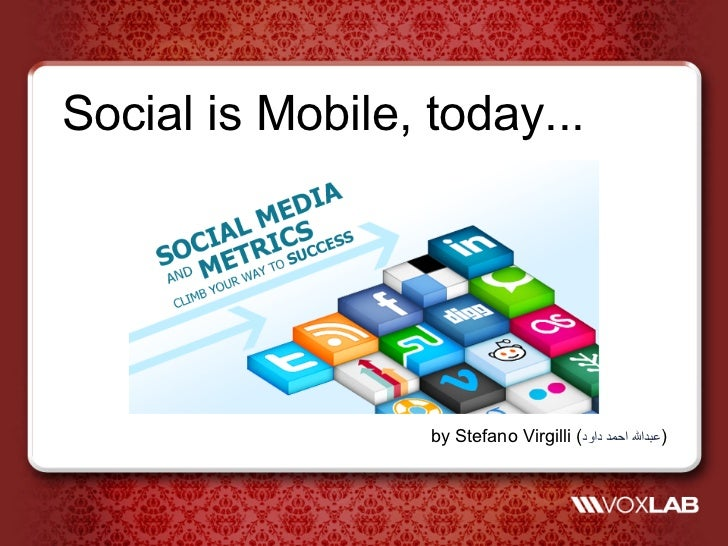 Social is Mobile, today...                  by Stefano Virgilli ()ﻋﺒﺪﷲ اﺣﻤﺪ داود