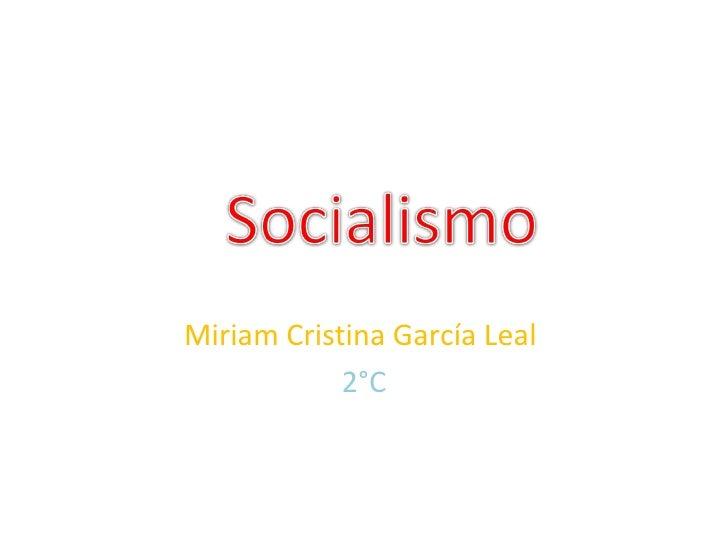 Miriam Cristina García Leal  2°C