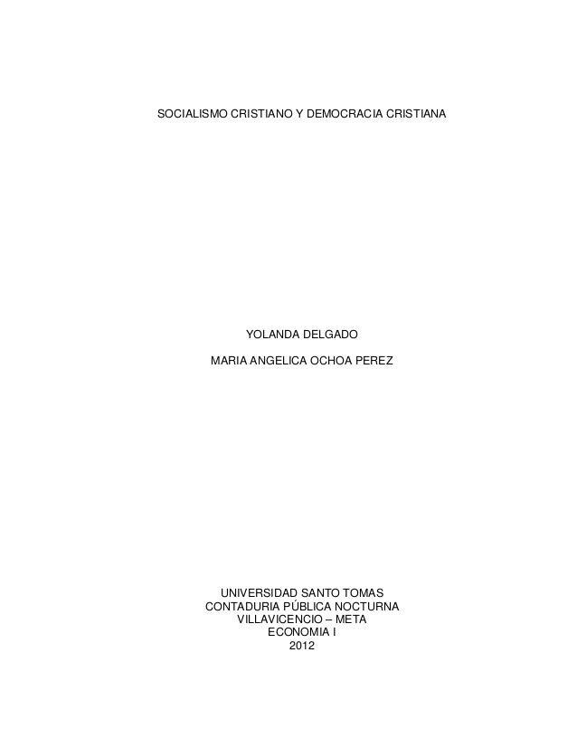 SOCIALISMO CRISTIANO Y DEMOCRACIA CRISTIANA             YOLANDA DELGADO       MARIA ANGELICA OCHOA PEREZ         UNIVERSID...