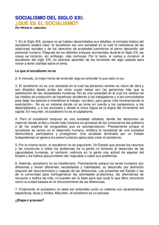 SOCIALISMO DEL SIGLO XXI: ¿QUÉ ES EL SOCIALISMO? Por Michel A. Lebowitz. 1. En el Siglo XIX, aunque no se habían desarroll...