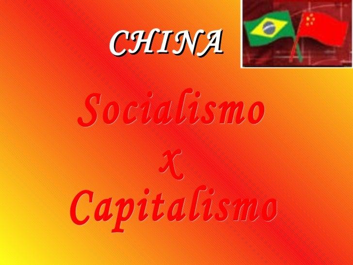 CHINA Socialismo x Capitalismo
