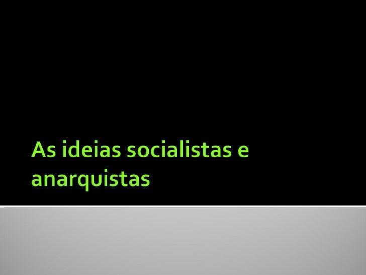    Por volta de 1830 e 1840, surgiram pensadores ingleses e    franceses que eram chamados de socialistas. Eles tinham   ...