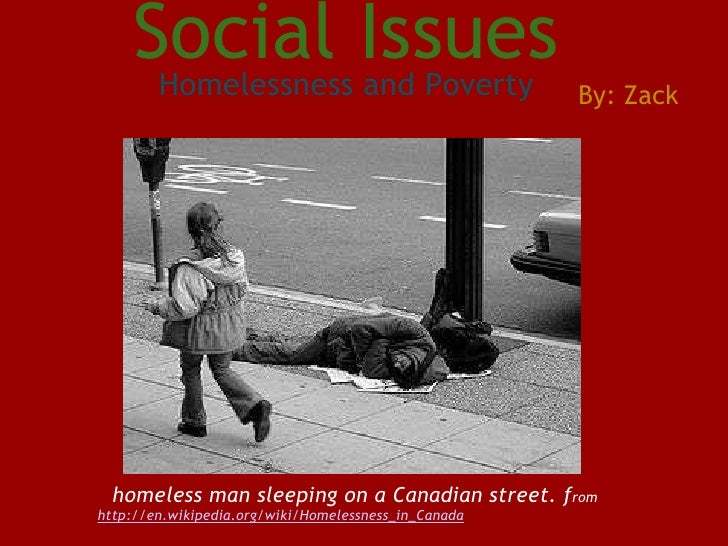 Social Issues Homelessness and Poverty   homeless man sleeping on a Canadian street. f rom  http://en.wikipedia.org/wiki/...