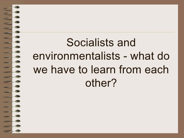 Socialists and environmentalists - what do we have to learn from each other?