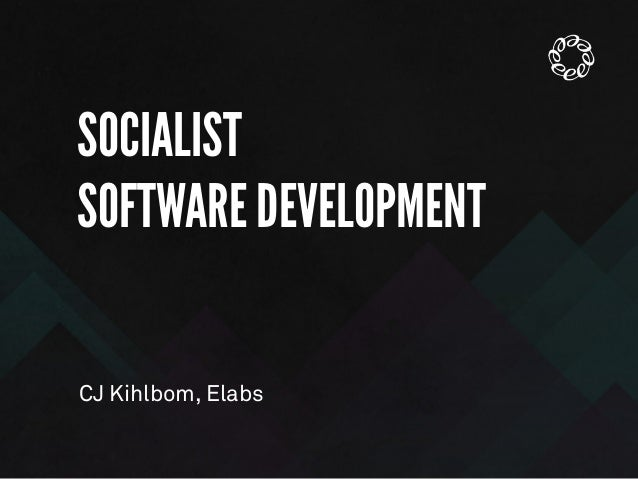 SOCIALIST SOFTWARE DEVELOPMENT CJ Kihlbom, Elabs