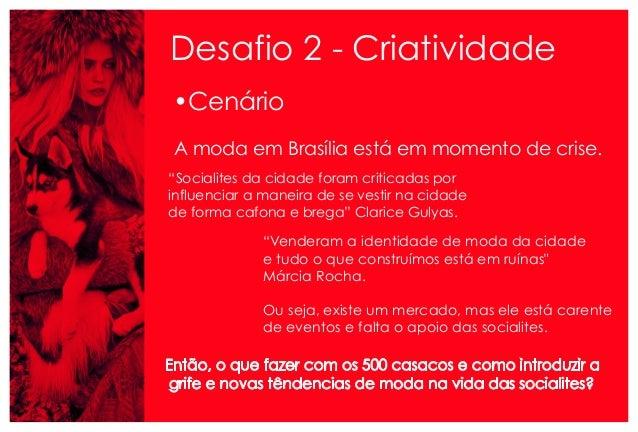 """A moda em Brasília está em momento de crise. """"Socialites da cidade foram criticadas por influenciar a maneira de se vestir..."""