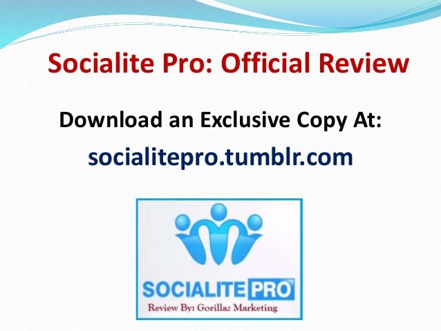 Socialite Pro: Official Review  Download an Exclusive Copy At:  socialitepro.tumblr.com