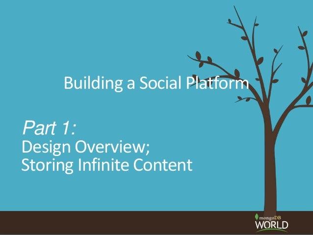Building a Social Platform Part 1: Design Overview; Storing Infinite Content
